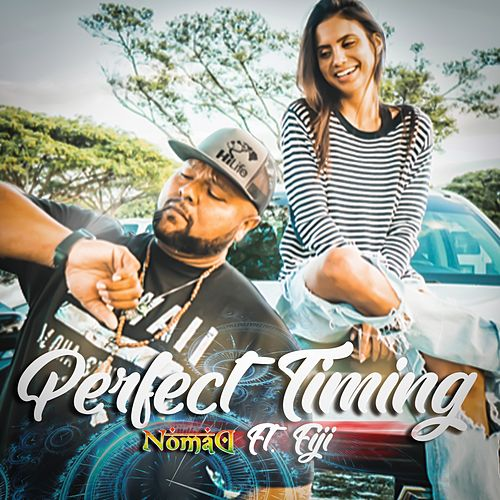 Perfect Timing (feat. Fiji) by Nomad