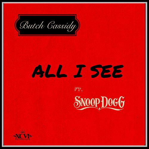 All I See (feat. Snoop Dogg) de Butch Cassidy