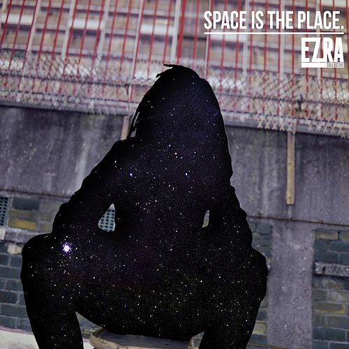 Space Is the Place by Ezra Collective
