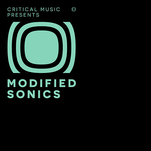 Critical Music Presents: Modified Sonics by Various Artists