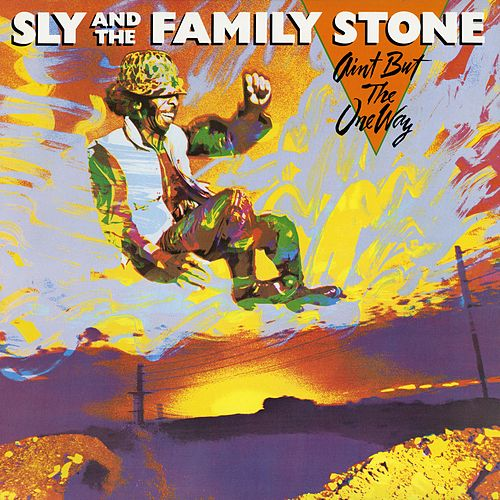 Ain't But The One Way by Sly & the Family Stone