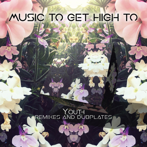 Music To Get High To: Remixes and Dubplates (Compiled by Youth) von Various Artists
