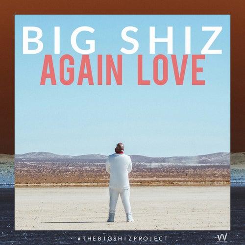 Again Love de Big Shiz
