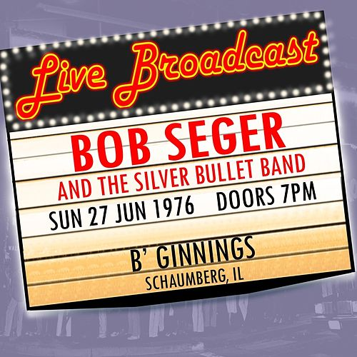 Live Broadcast 27th June 1976  B'Ginnings de Bob Seger