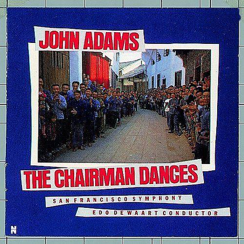 The Chairman Dances by John Adams