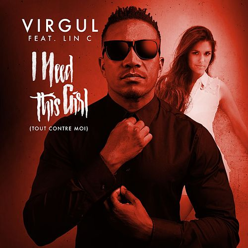 I Need This Girl (Tout contre moi) (feat.Lin C) by Virgul