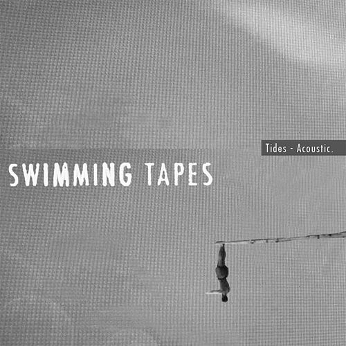 Tides (Acoustic) by Swimming Tapes