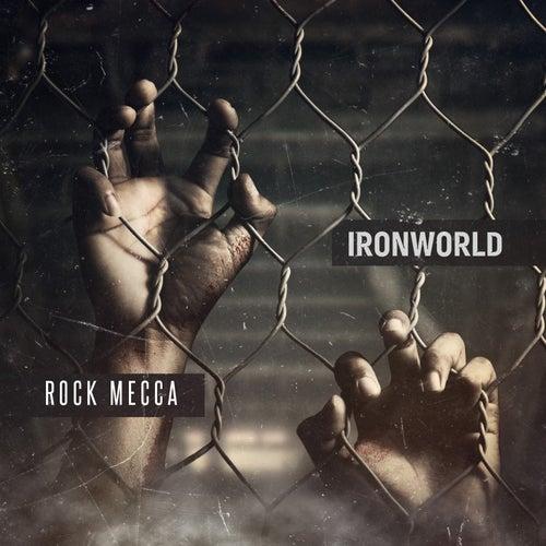 Ironworld by Rock Mecca