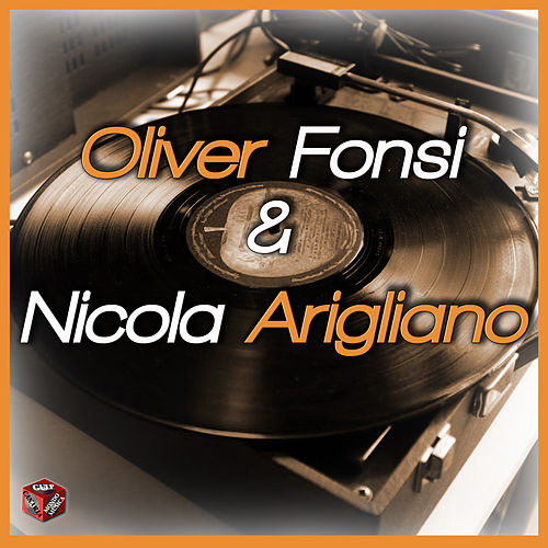 Oliver Fonsi & Nicola Arigliano by Various Artists