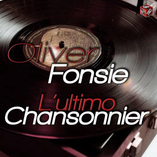 L'ultimo  chansonnier di Oliver Fonsi