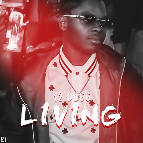 Livin' by 42 Dugg