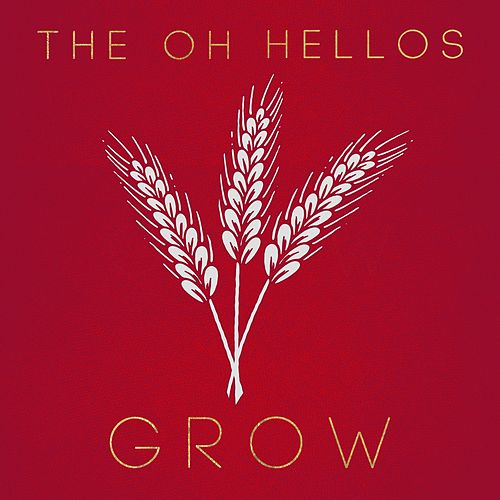 Grow by The Oh Hellos