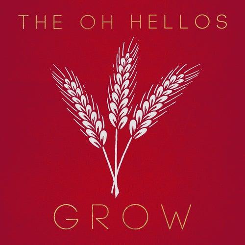 Grow de The Oh Hellos