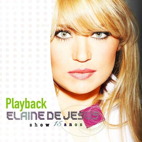Show 15 Anos (Playback) de Elaine de Jesus
