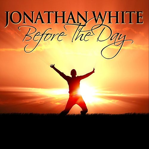 Before the Day by Jonathan White