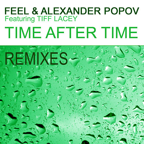 Time After Time (Part 2 - The Remixes) by Alexander Popov