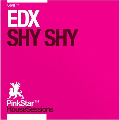Shy Shy von EDX
