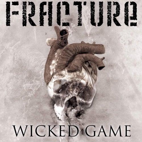 Wicked Game de Fracture