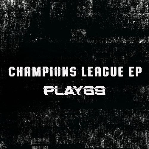 Champions League EP by Play69