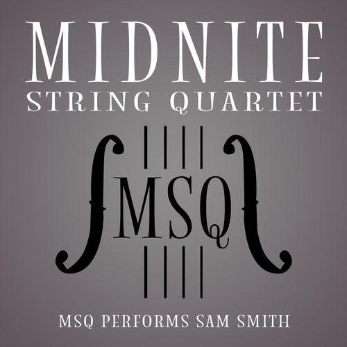 MSQ Performs Sam Smith de Midnite String Quartet