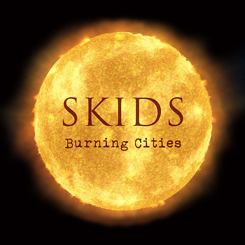 Burning Cities von The Skids