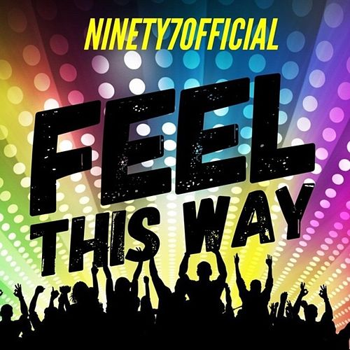 Feel This Way de Ninety7Official
