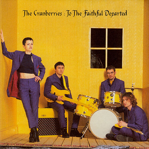 To The Faithful Departed von The Cranberries