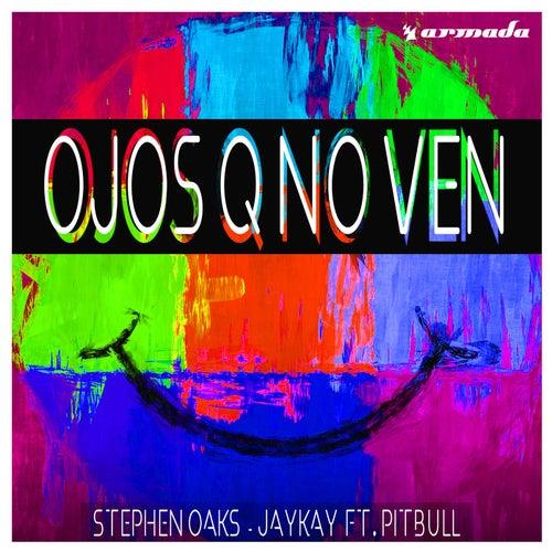 Ojos Q No Ven de Stephen Oaks & JayKay