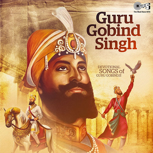 Guru Gobind Singh: Devotional Songs of Guru Gobind SinghJi by Various Artists
