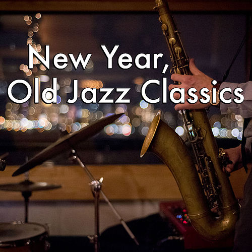 New Year, Old Jazz Classics von Various Artists