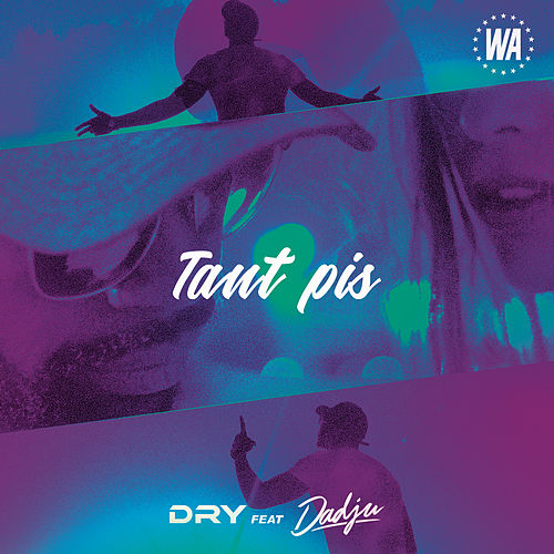 Tant pis (feat. DADJU) by Dry