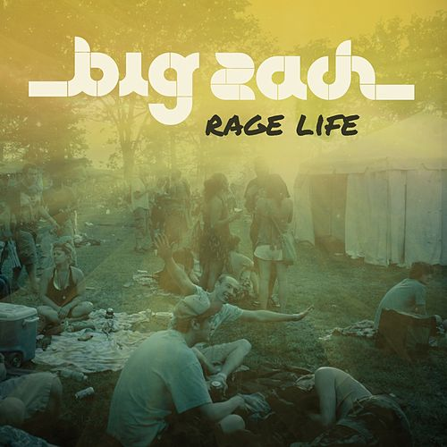 Rage Life by Big Zach