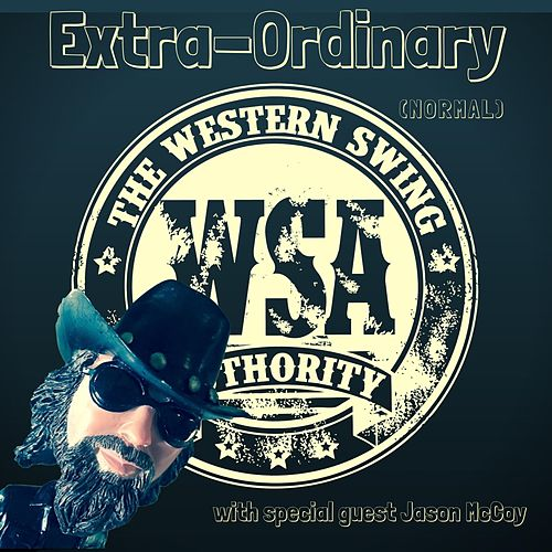 Extra-Ordinary (feat. Jason McCoy) by The Western Swing Authority