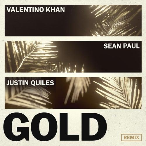 Gold (feat. Sean Paul) (Justin Quiles Remix) de Valentino Khan
