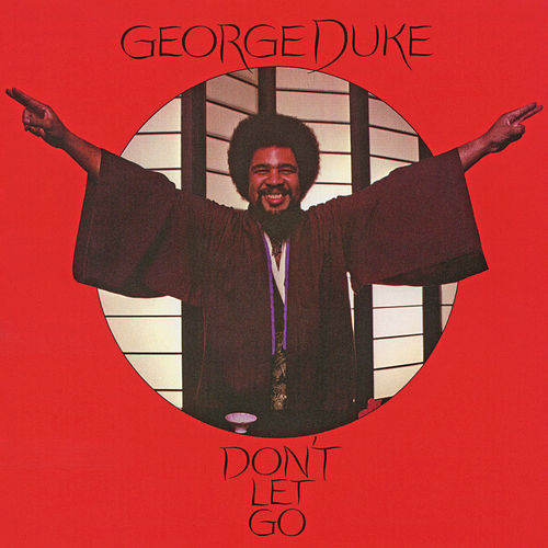 Don't Let Go (Expanded Edition) by George Duke