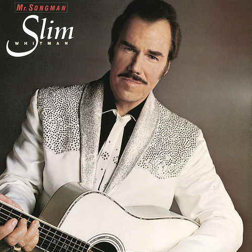 Mr. Songman by Slim Whitman