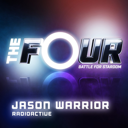 Radioactive (The Four Performance) von Jason Warrior