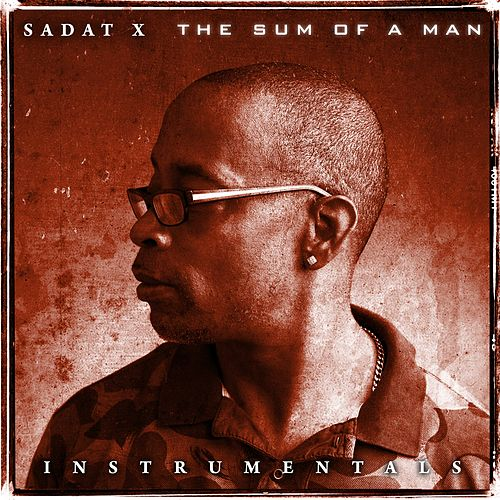 The Sum of a Man (Instrumentals) de Sadat X