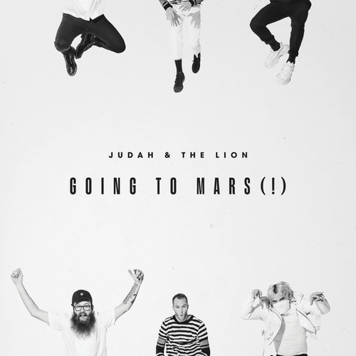 Going To Mars (!) de Judah & the Lion
