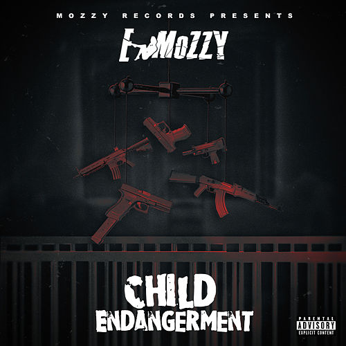 Child Endangerment von E Mozzy