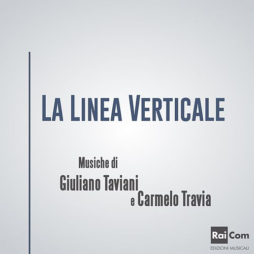 La linea verticale (Colonna sonora originale della fiction TV) by Giuliano Taviani
