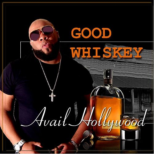 Good Whiskey by Avail Hollywood