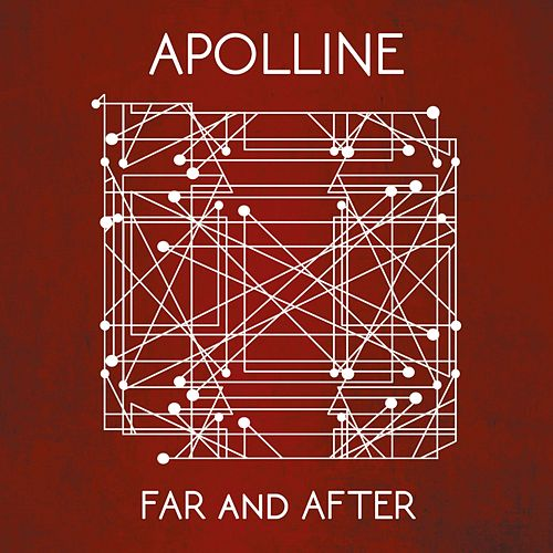 Far And After by Apolline