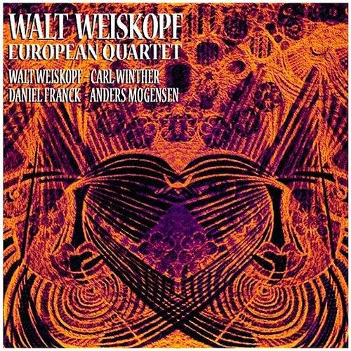Walt Weiskopf European Quartet by Walt Weiskopf
