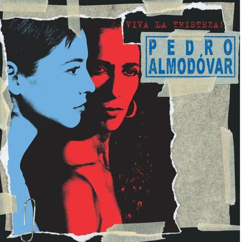 Pedro Almodovar - Viva La Tristeza! by Various Artists