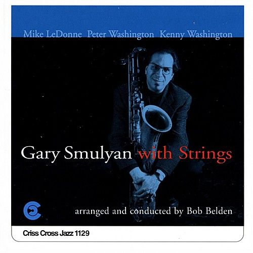 Gary Smulyan With Strings by Gary Smulyan