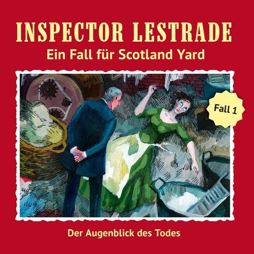 Ein Fall für Scotland Yard: Der Augenblick des Todes von Inspector Lestrade