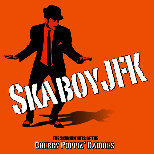 Skaboy JFk von Cherry Poppin' Daddies