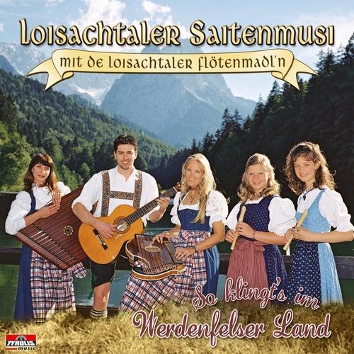 So klingt's im Werdenfelser Land by Loisachtaler Saitenmusi