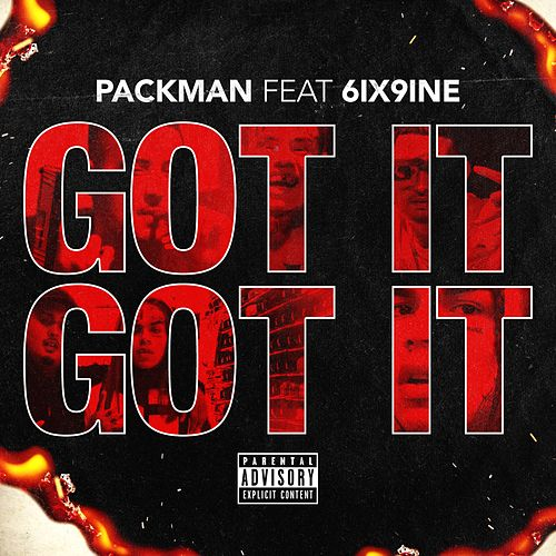 Got It , Got It (feat. 6ix9ine) by Pack Man